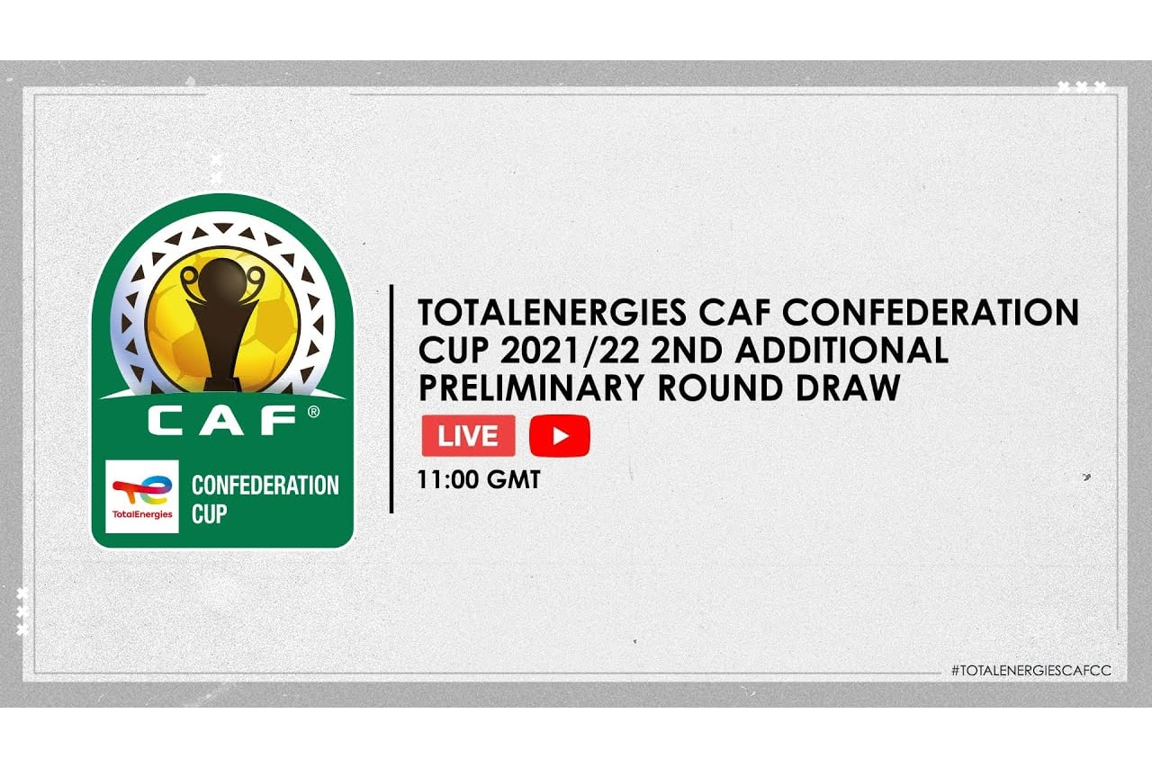 #TotalEnergiesCAFCC 2021:22 - 2nd Additional Preliminary Round Draw